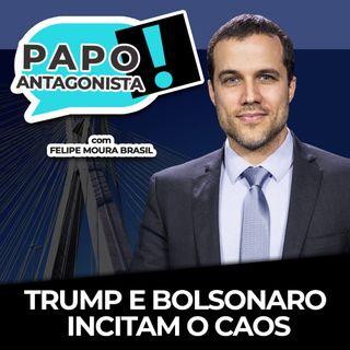 TRUMP E BOLSONARO INCITAM O CAOS - Papo Antagonista com Felipe Moura Brasil, Diego Amorim e Duda Teixeira