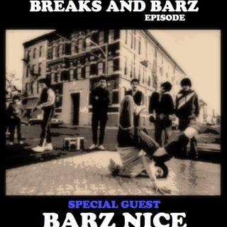 119 THE BREAKS AND BARZ EPISODE - BARZ NICE