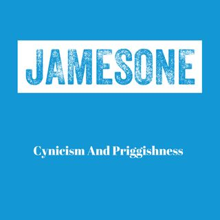 Cynicism And Priggishness