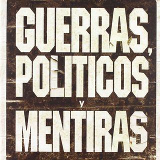 Guerras, políticos y mentiras