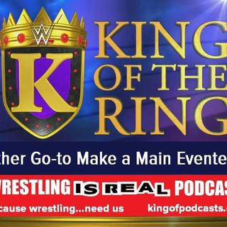 King of The Ring: The Other WWE Make-A-Main Eventer Option: KOP 08.15.19