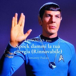 Episodio #01 - Spock dammi la tua energia (rinnovabile)