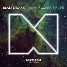 Blasterjaxx - Legend Comes To Life