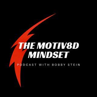The Motiv8d Mindset Podcast