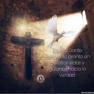 EVANGELIO DE HOY 12 de Mayo 2021 Ven Espíritu Santo sobre mí!