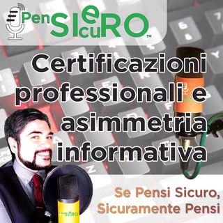 #221 - Cosa sono le certificazioni professionali e l'asimmetria informativa