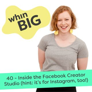 40 - Inside the Facebook Creator Studio (hint: it's for Instagram, too!)