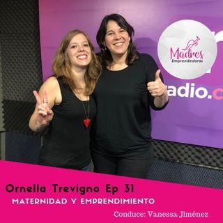 Es posible compatibilizar la maternidad con el emprendimiento Ep. 31 Ornella Trevigno