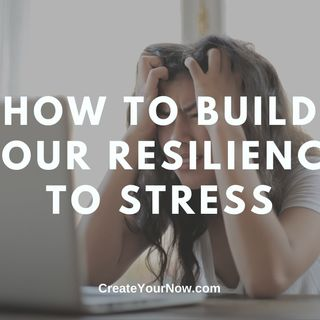 1950 How to Build Your Resilience to Stress