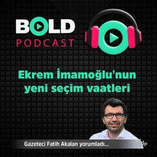 🔥 FLAŞ! İşte Ekrem İmamoğlu'nun yeni seçim vaatleri ve şarkısı  Bold 22 Mayıs