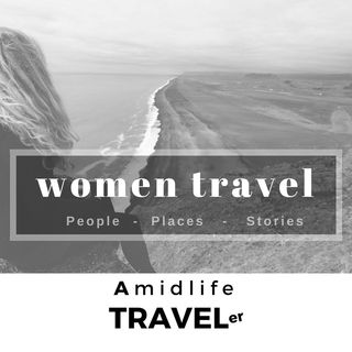 Women Travel:  Amidlife Travler