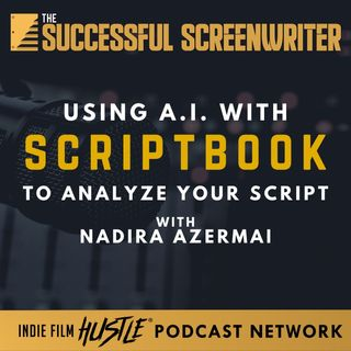 Ep31 - Using Artificial Intelligence by ScriptBook to Analyze a Screenplay feat. Nadira Azermai