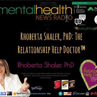 Rhoberta Shaler, PhD: The Relationship Help Doctor