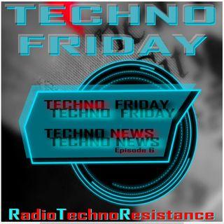 TECHNO FRIDAY- Techno News - Speciale 2 Mesi di RTR RadioTechnoResistance