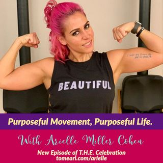 Purposeful Movement, Purposeful Life with Arielle Miller Cohen