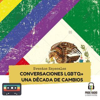 Conversaciones LGBTQ+: Una década de cambios