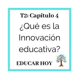 T204_ ¿Qué es la innovación educativa?