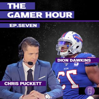 The Gamer Hour - Chris Puckett Interviews NFL Star Dion Dawkins