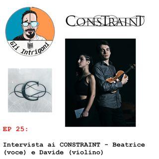 #25  Intervista ai CONSTRAINT - Beatrice (voce) e Davide (violino)