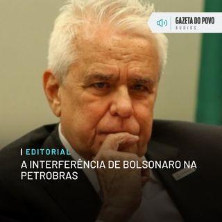 Editorial: A interferência de Bolsonaro na Petrobras