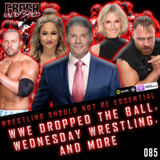 WWE DROPPED THE BALL WITH COVID-19 TESTING, WRESTLING SHOULD NOT BE ESSENTIAL. WEDNESDAY NIGHT WRESTLING AND MORE | GRESH UNLEASHED 085