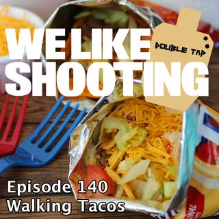 WLS Double Tap 140 - Walking Tacos