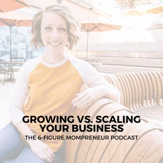 Growing vs. scaling your business