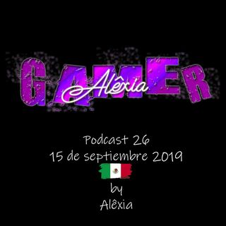 AlexiaGamer_Podcast26_15sep19