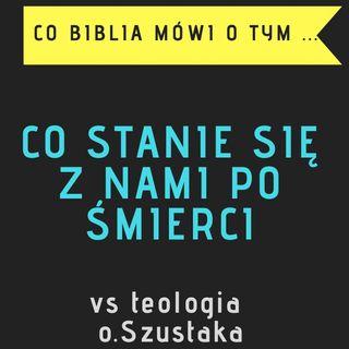 Co mowi Biblia o tym co stanie sie z nami po smierci