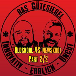 OldSkool vs NewSkool Teil 2
