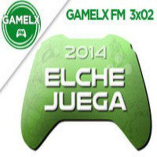 GAMELX FM 3x02 - Elche Juega 2014