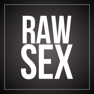 Raw Sex Podcast