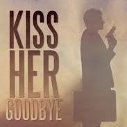 Harvey Burgess Kiss Her Goodbye
