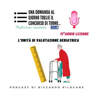 11° audio lezione L'Unità di valutazione geriatrica