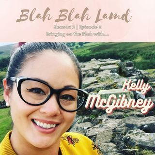Blah with......Kelly McGibney | S2 E02