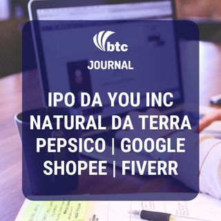 IPO da You Inc, Natural da Terra, Pepsico, Jio, Shopee e Fiverr | BTC Journal 16/07/20