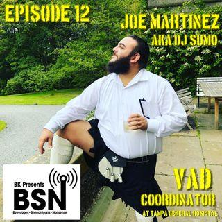 Episode 12: Joe Martinez (aka DJ SUMO) VAD Coordinator at TGH