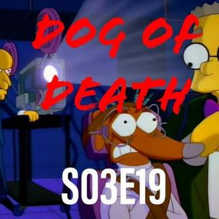 19) S03E19 (Dog of Death)
