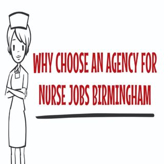 Why Choose An Agency For Nurse Jobs Birmingham