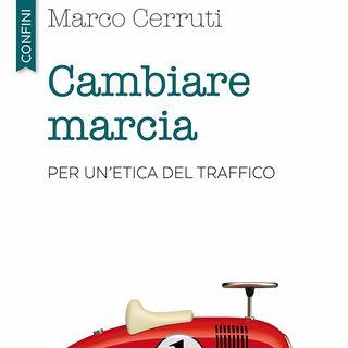 """Marco Cerruti """"Cambiare marcia"""""""