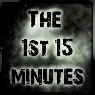 The 1st 15 Minutes