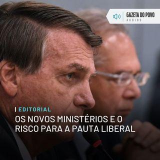 Editorial: Os novos ministérios e o risco para a pauta liberal
