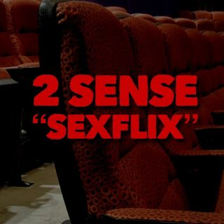 NSFW 2 Sense SexFlix [EndGame GOT Streaming Wars]