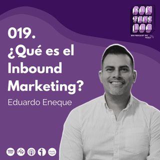 019. ¿ Qué es el Inbound Marketing ? | Eduardo Eneque