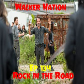 "Ep 134 ""Rock in the Road"" TWD 709"