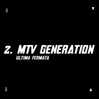 2. MTV Generation