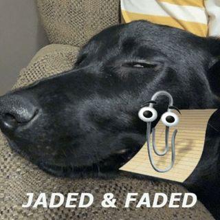 Jaded & Faded S2 Episode 001 - Big Corona Energy