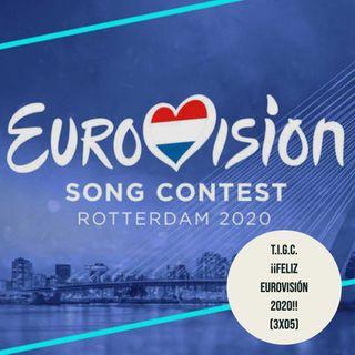 T.I.G.C. ¡¡Feliz Eurovisión 2020!! (3x05)