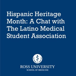 Episode 9 - Hispanic Heritage Month: a chat with the Latino Medical Student Association