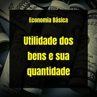 Economia Básica - Utilidade dos bens e sua quantidade - 34
